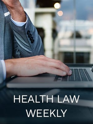 Health Law Weekly Issue - December 21, 2018